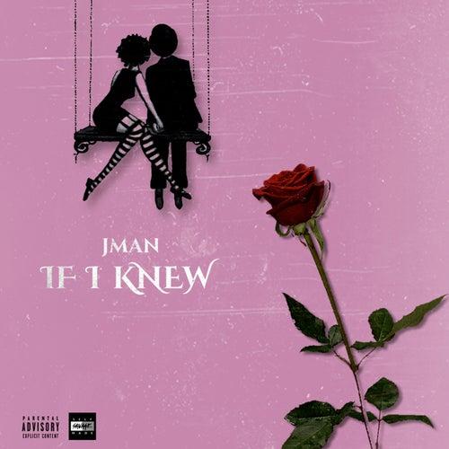 If I Knew by J. Man