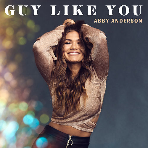 Guy Like You by Abby Anderson