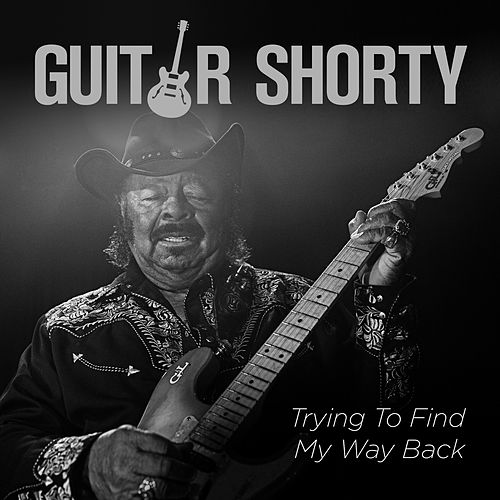 Trying to Find My Way Back by Guitar Shorty