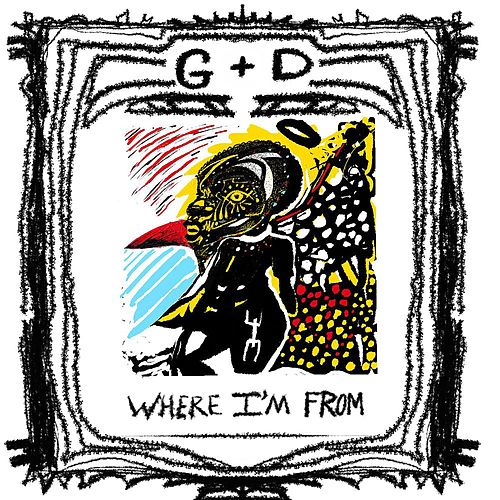 Where I'm From by G&D