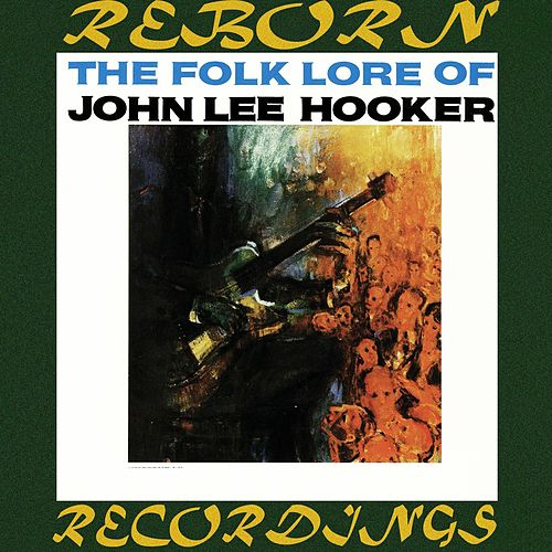 The Folk Lore of John Lee Hooker (HD Remastered) de John Lee Hooker