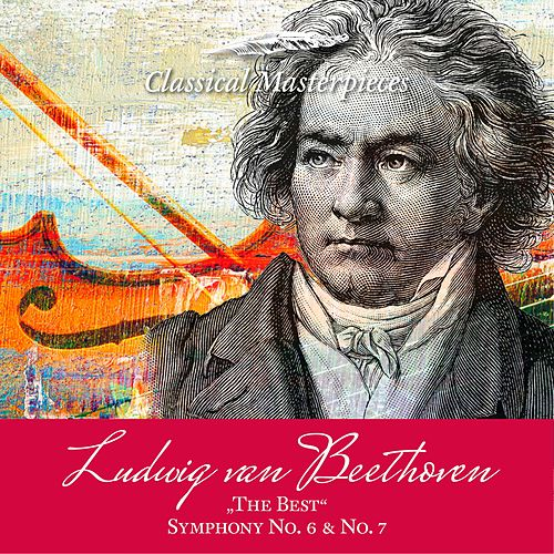Ludwig van Beethoven 'The Best' Symphony No. 6 & 7 (Classical Masterpieces) von Various Artists