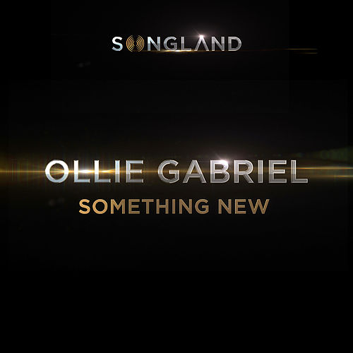 Something New (From 'Songland') by Ollie Gabriel