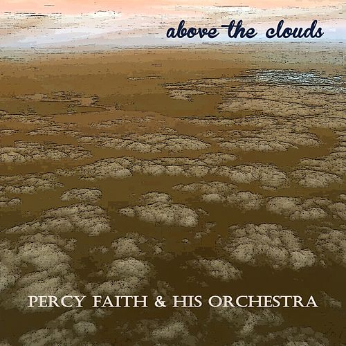 Above the Clouds von Percy Faith