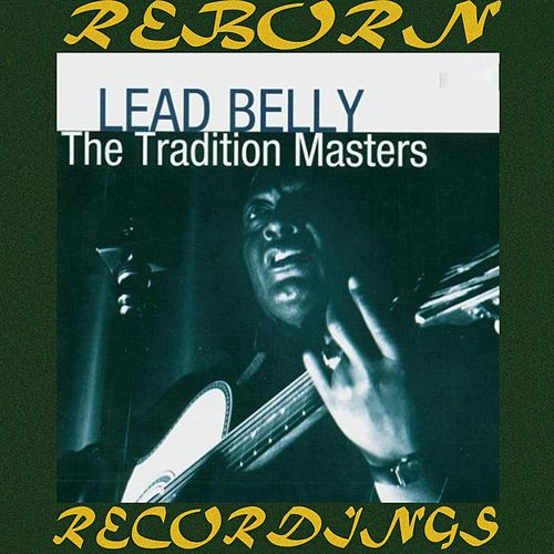 The Tradition Masters (HD Remastered) by Lead Belly