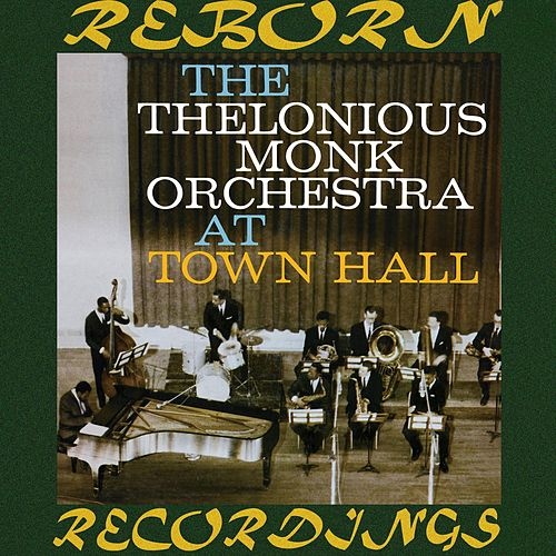 The Thelonious Monk Orchestra at Town Hall (HD Remastered) de Thelonious Monk