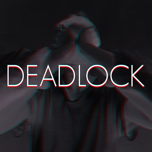 Deadlock by Haunted By Silhouettes
