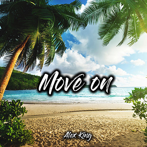 Move on by Alex King