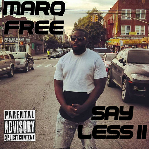 Say Less II von Marq Free