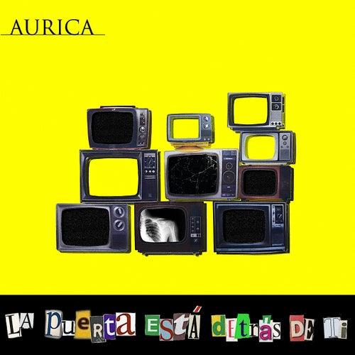 La Puerta Está Detrás de Ti by Aurica