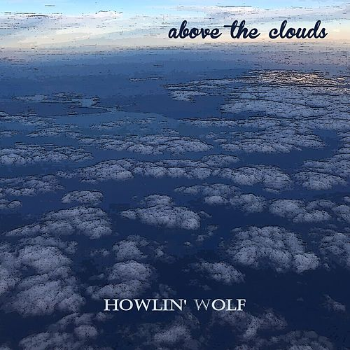 Above the Clouds de Howlin' Wolf