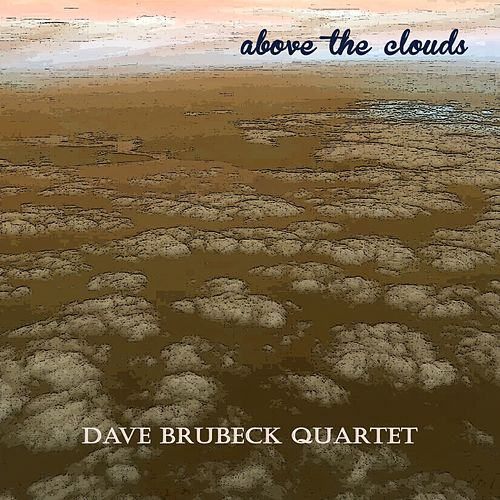 Above the Clouds by The Dave Brubeck Quartet