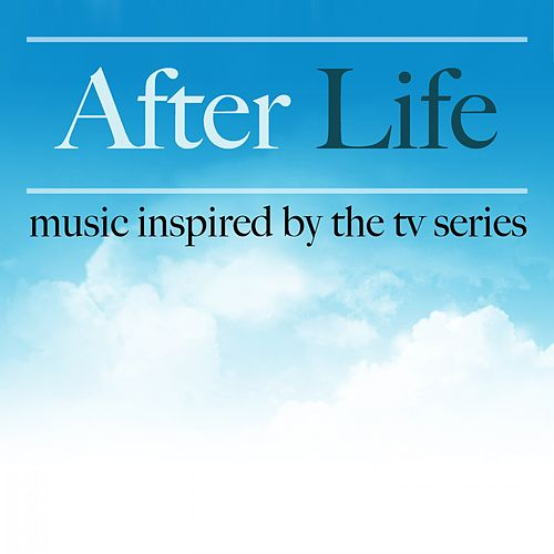 After Life (Music Inspired by the TV Show) by Various Artists