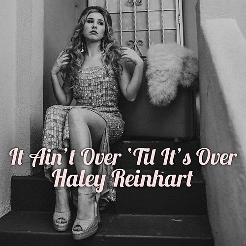 It Ain't Over 'Til It's Over de Haley Reinhart