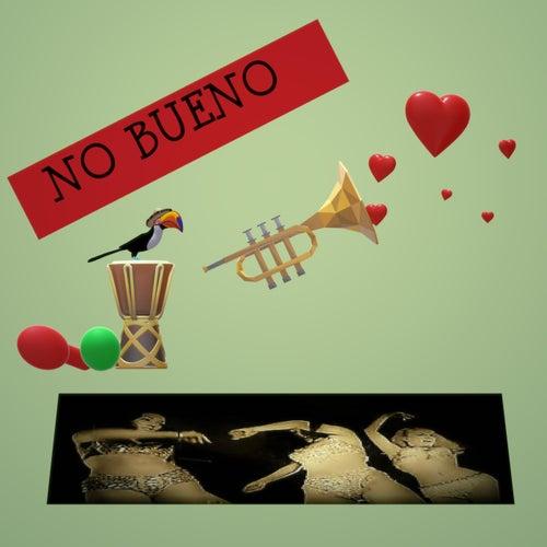 No Bueno by Jaymz Dare
