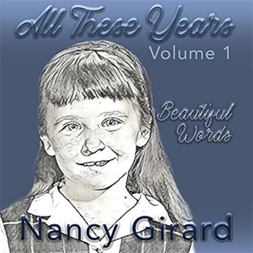 All These Years, Vol. 1 by Nancy Girard