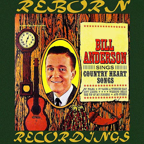 Bill Anderson Sings Country Heart Songs (HD Remastered) de Bill Anderson