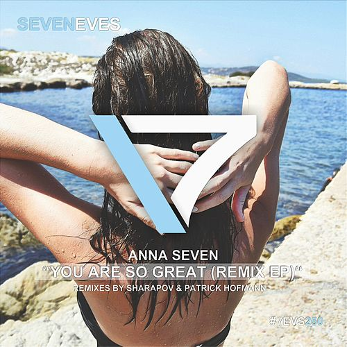 You Are So Great (Remix EP) by Anna Seven