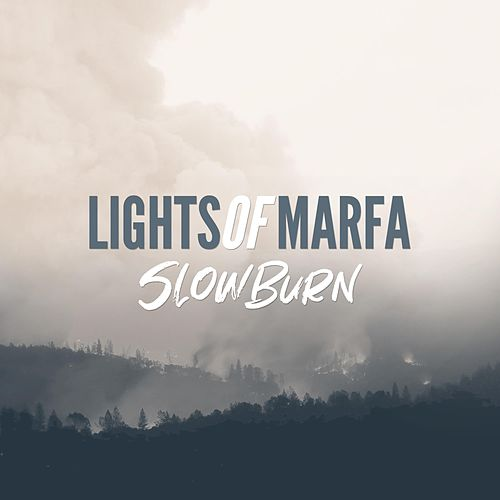 Slow Burn by Lights of Marfa