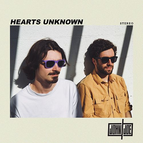 Hearts Unknown by John and Joe