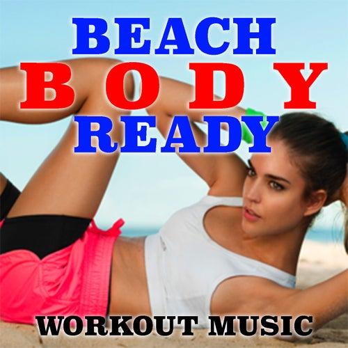 Beach Body Ready Workout Music de Various Artists
