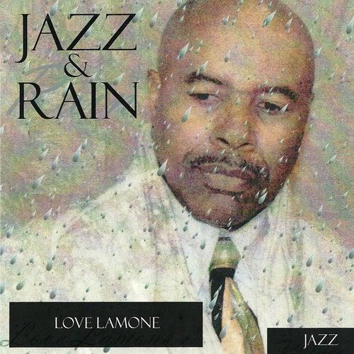Jazz & Rain by Love Lamone