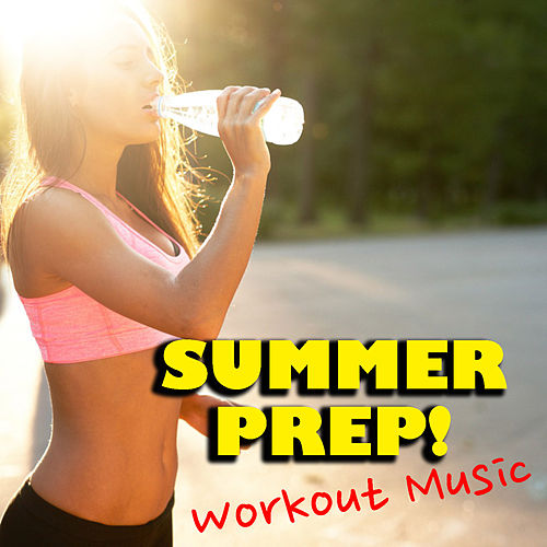 Summer Prep! Workout Music de Various Artists