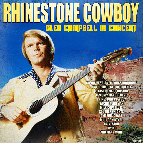 Rhinestone Cowboy - Glen Campbell in Concert (Live) by Glen Campbell