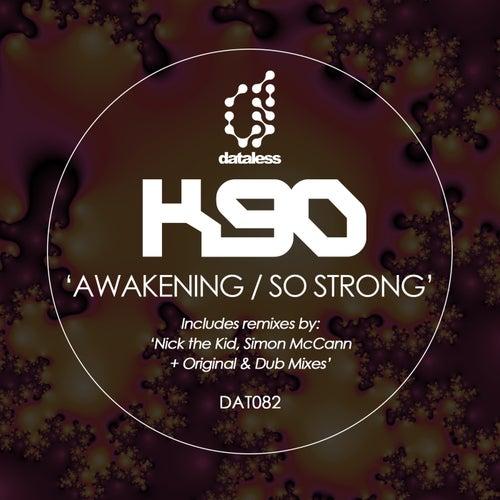 Awakening, so Strong (Remixes) by K90