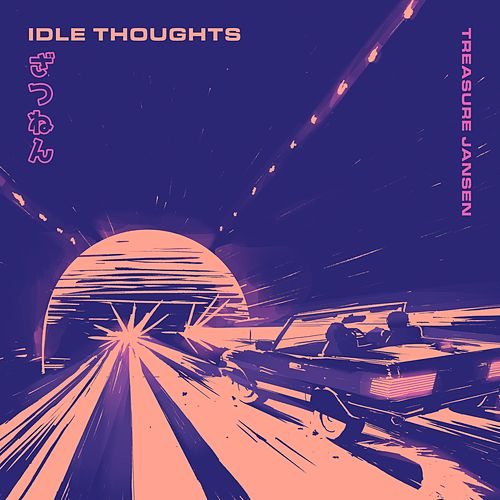 Idle Thoughts by Treasure Jansen