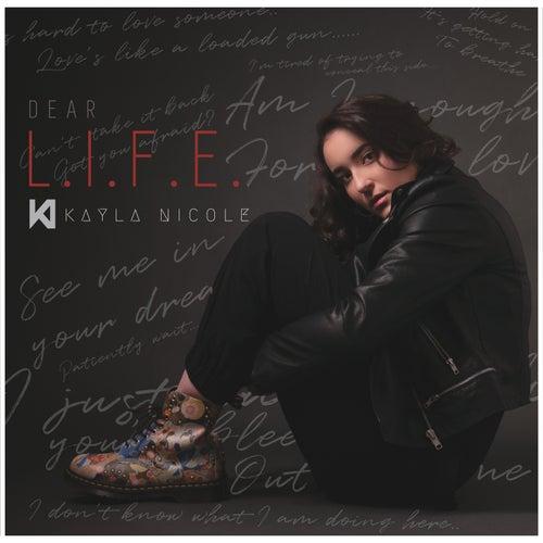 Dear L.I.F.E. by Kayla Nicole