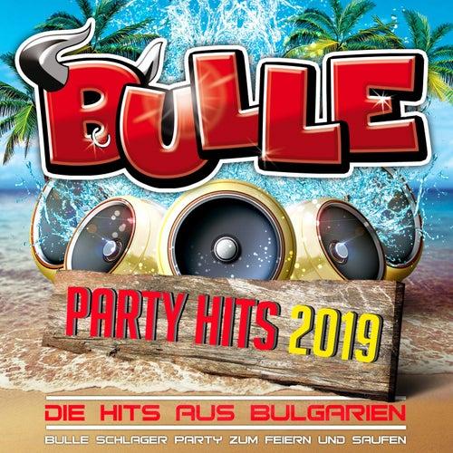 Bulle Party Hits 2019 - Die Hits aus Bulgarien - Bulle Schlager Party zum Feiern und Saufen von Various Artists