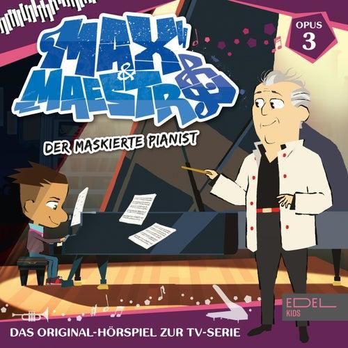 Folge 3: Der maskierte Pianist (Das Original-Hörspiel zur TV-Serie) von max