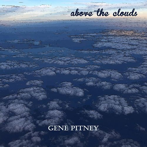 Above the Clouds de Gene Pitney