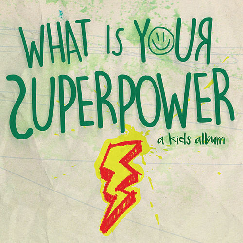 What Is Your Superpower?: A Kids' Album by Various Artists