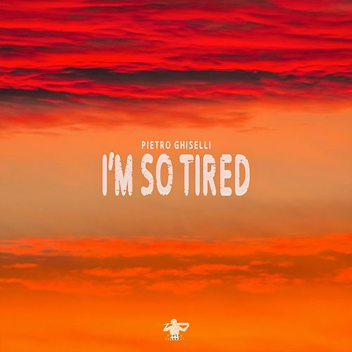 I'm so Tired by Pietro Ghiselli