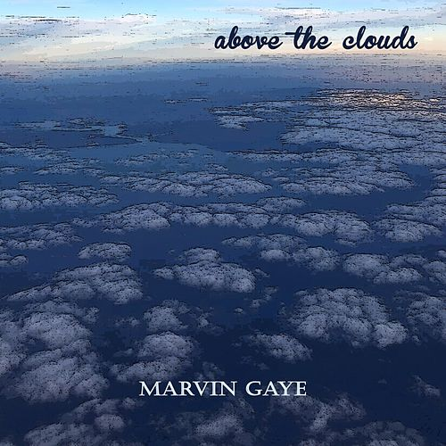 Above the Clouds van Marvin Gaye