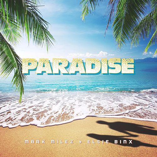Paradise by Mark Milez