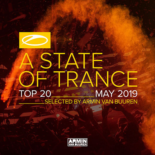 A State Of Trance Top 20 - May 2019 (Selected by Armin van Buuren) von Various Artists