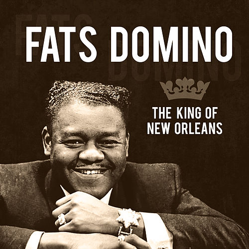 The King of New Orleans by Fats Domino