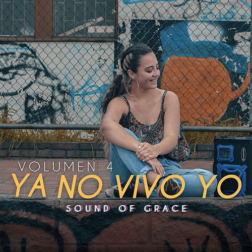 Ya No Vivo Yo, Vol. 4 de Sound Of Grace