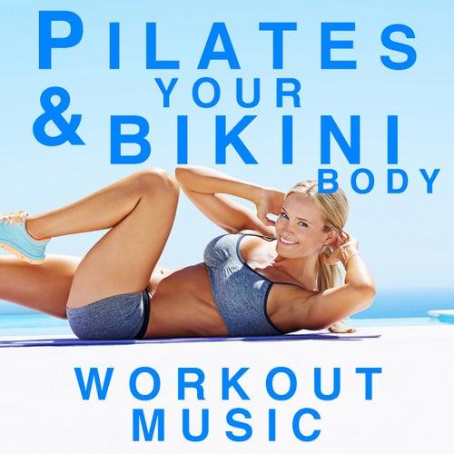Pilates & Your Bikini Body Workout Music de Various Artists