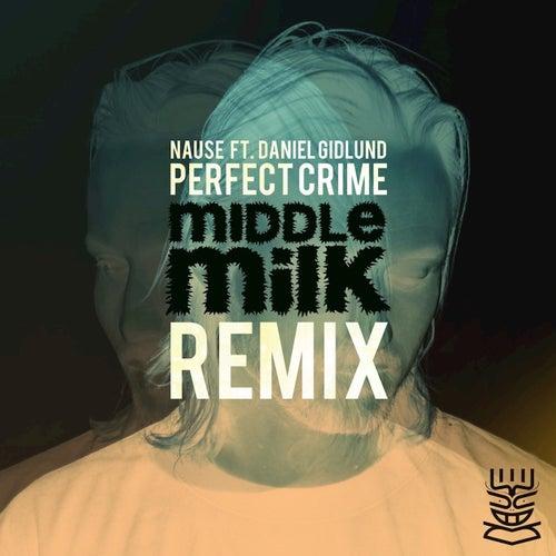 Perfect Crime (Middle Milk Remix) de Nause