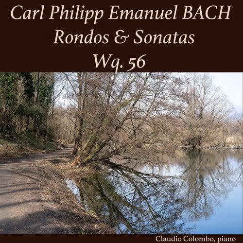 Carl Philipp Emanuel Bach: Rondos & Sonatas, Wq. 56 by Claudio Colombo