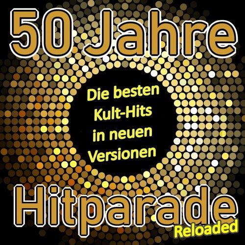 50 Jahre Hitparade Reloaded (Die besten Kult-Hits in neuen Versionen) von Various Artists