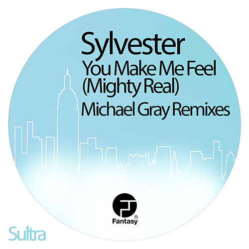 You Make Me Feel (Mighty Real) (Michael Gray Remixes) by Sylvester