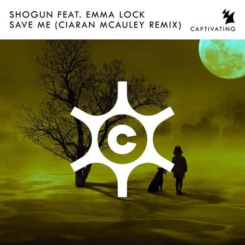 Save Me (Ciaran McAuley Remix) by Shogun