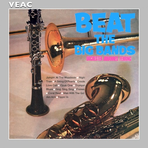 Beat the Big Bands by Orchester Johannes Fehring