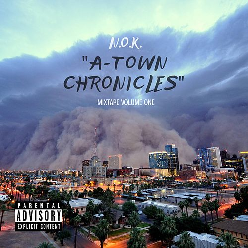 A-Town Chronicles, Vol. 1 by Nok