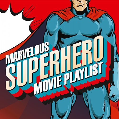 Marvelous Superhero Movie Playlist de Various Artists